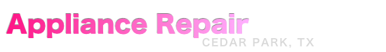 Cedar Park Appliance Repair Pros